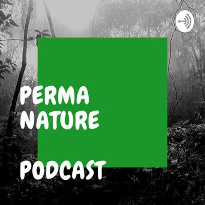 Perma Nature : (Être dans sa nature profonde)