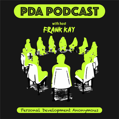 Personal Development Anonymous (PDA) Podcast