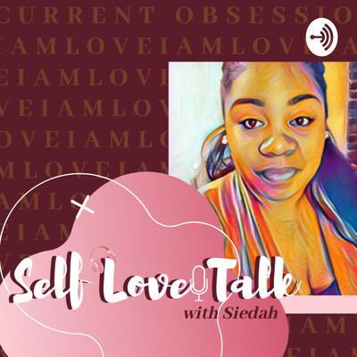 Self-Love Talk with Siedah
