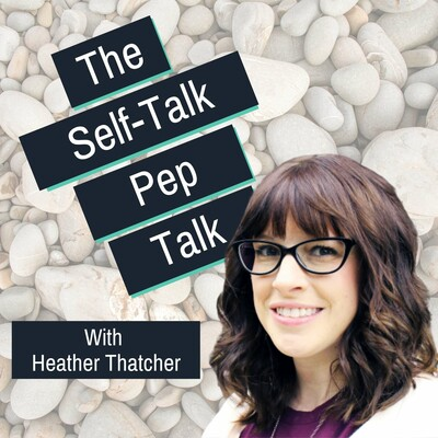 Self-Talk Pep Talk