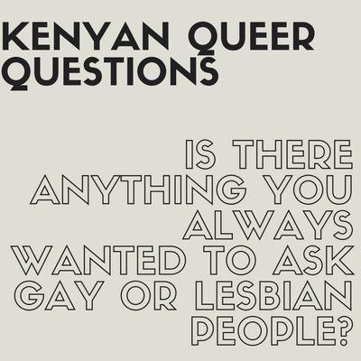 Kenyan Queer Questions