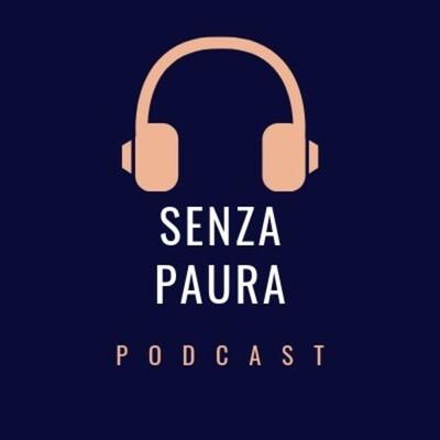 Senza Paura Podcast