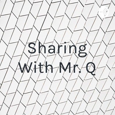Sharing With Mr. Q