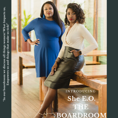 She E.O., The Boardroom Podcast