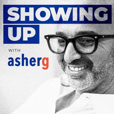 Showing Up With Asher Gottesman
