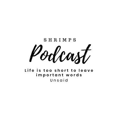 Shrimps Podcast