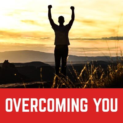 OverComing You