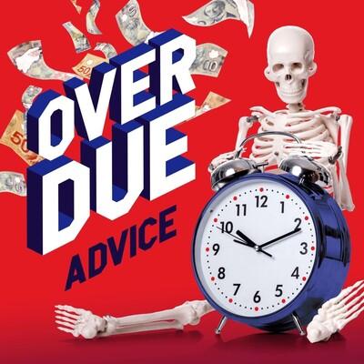 Overdue Advice