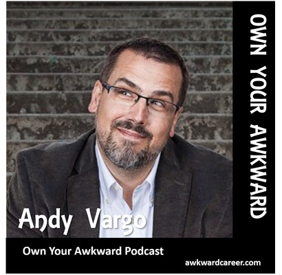 Own Your Awkward with Andy Vargo