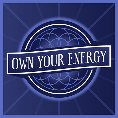 Own Your Energy Podcast
