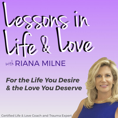 Lessons in Life & Love with Coach Riana Milne