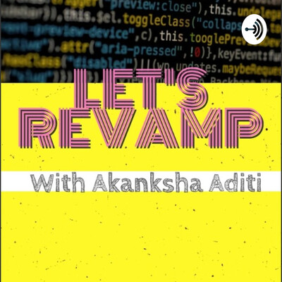Let's Revamp - with Akanksha Aditi