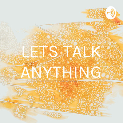 LETS TALK ANYTHING