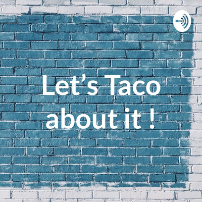Let's Taco about it !
