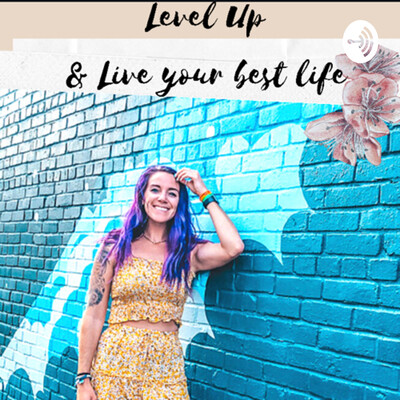 Level up & Live your best life