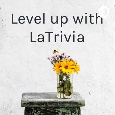 Level up with LaTrivia