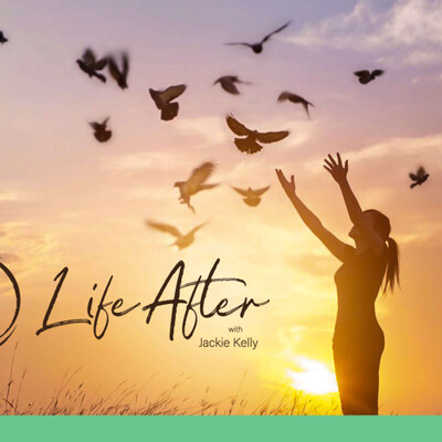 Life After with Jackie Kelly