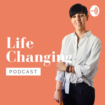 Life Changing Podcast