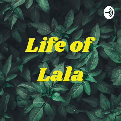 Life of Lala