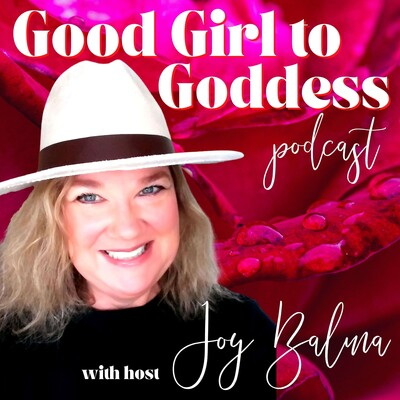 Good Girl To Goddess Podcast
