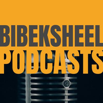 Bibeksheel Podcasts