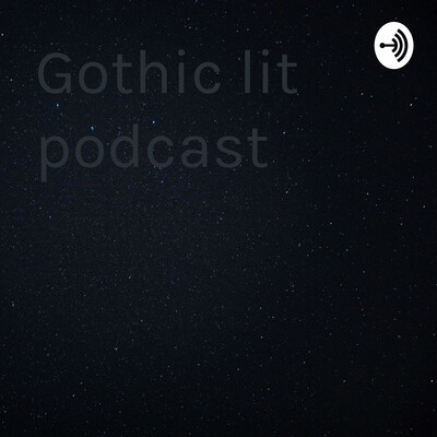 Gothic lit podcast