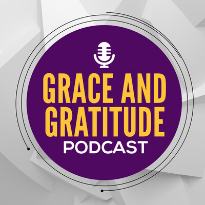 Grace and Gratitude Podcast