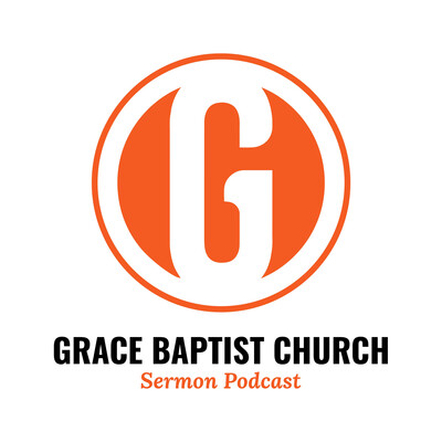 Grace Baptist Church Sermons