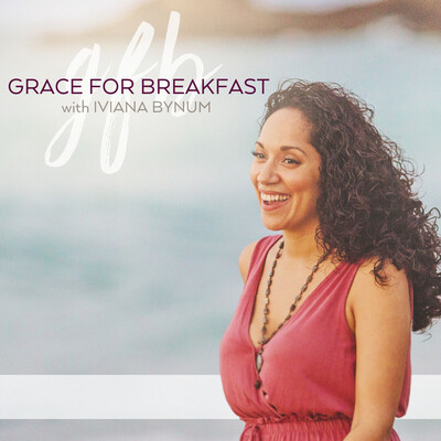 Grace for Breakfast with Iviana Bynum