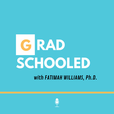 GradSchooled with Fatimah Williams, Ph.D.