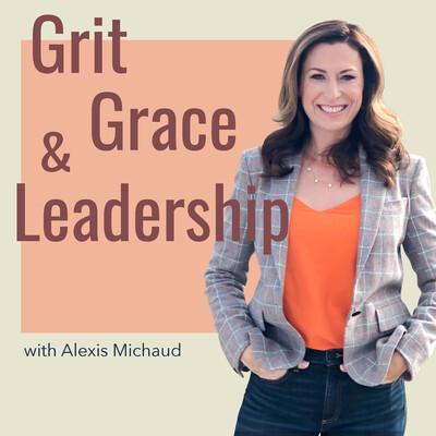 Grit Grace & Leadership