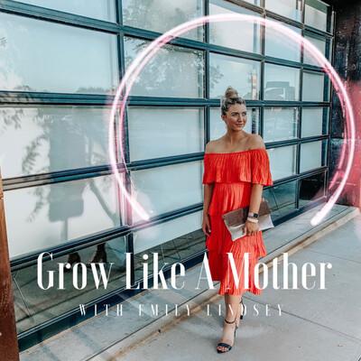 Grow Like A Mother
