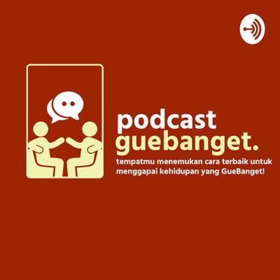Gue Banget Podcast