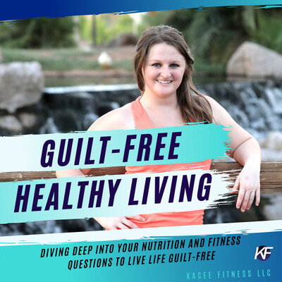 Guilt-Free Healthy Living with Kacee Leigh