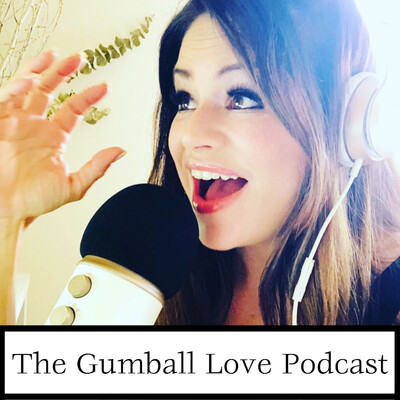 Gumball Love Podcast