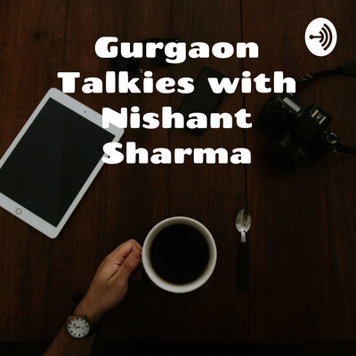 Gurgaon Talkies with Nishant Sharma - Episode #1 - Top Trends in 2020