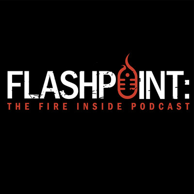 Flashpoint: The Fire Inside Podcast