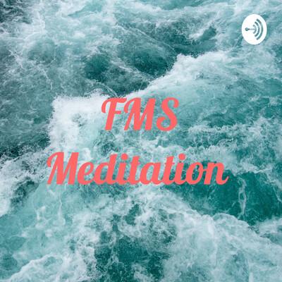 FMS Meditation Podcast