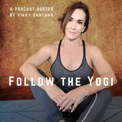 Follow the Yogi - Vikky Santana