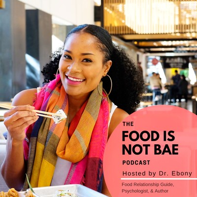 Food Is Not Bae Podcast