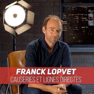 Franck Lopvet - Causeries et Lignes Directes