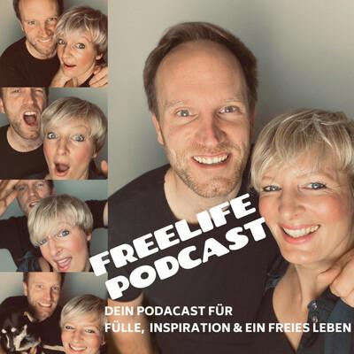 FreeLife Podcast - Dein Podcast für Fülle, Inspiration & ein Freies Leben