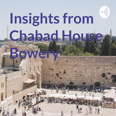 Insights from Chabad House Bowery