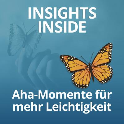 Insights Inside - Podcast von und mit Silvia Chytil und Shailia Stephens