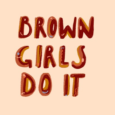 Brown Girls Do It Podcast