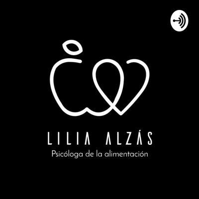 Lilia Alzás - Reconcíliate con tu cuerpo, con la comida y contigo mismo/a.