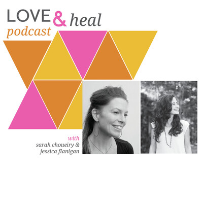 Love and Heal Podcast