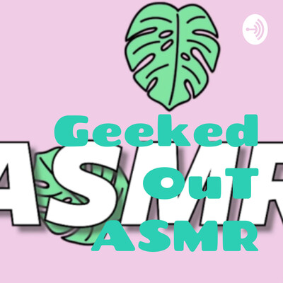 Geeked OuT ASMR
