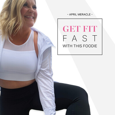 Get Fit FAST with this Foodie