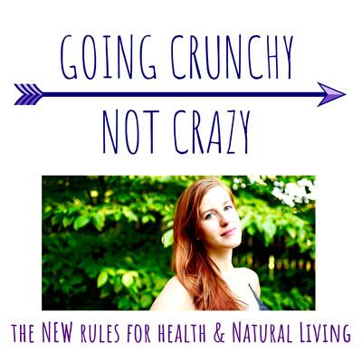 Going Crunchy Not Crazy
